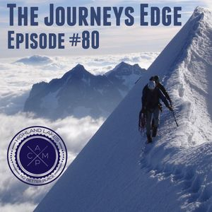 """The Journeys Edge"" Podcast Episode #80"