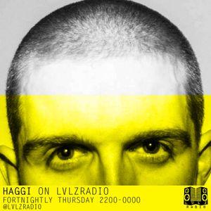 HAGGI | 010 | 7.4.16 | @LORDHAGGI @LVLZRADIO