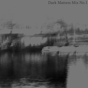 Dark Matters Mix No.1