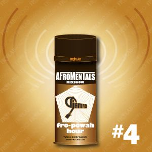 """Afromentals x Frolab """"FRO-POWAH HOUR"""" #4"""