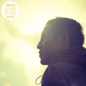 Eric Lau's Last Night On Earth (#001)