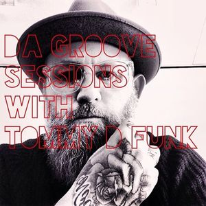 Da Groove Sessions Vol 14  With Tommy D Funk