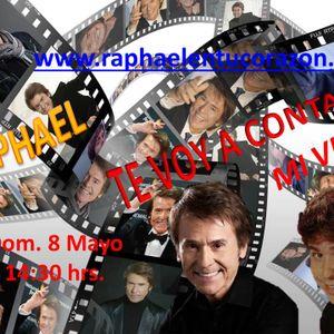 TE VOY A CONTAR MI VIDA - ESPECIAL POR EL CUMPLEAÑOS DE RAPHAEL