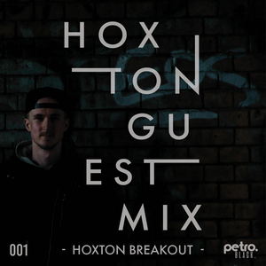 Hoxton Guest Mix 001 // 28th of June 2017 - Hoxton Breakout