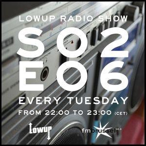 Lowup Radio Show S02E06