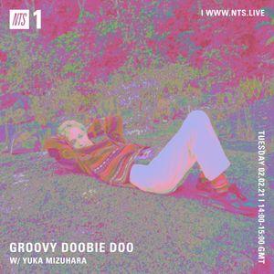 Groovy Doobie do w/ Yuka Mizuhara - 2nd February 2021