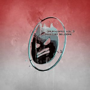 DRUM AND BASS Vol 3 Mixed By Seldome