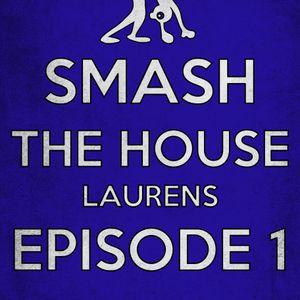 Smash The House - Laurens (Episode 1)