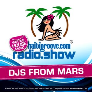 DJs From Mars in the Mix (Haiti Groove Radioshow) 10-2016