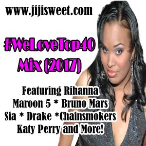 DJ Jiji Sweet Top 40 Mix June 2017