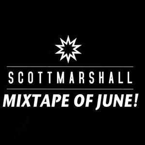 Scott Marshall - Mixtape Of June!