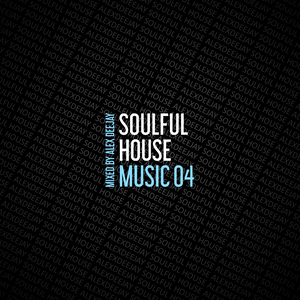 AlexDeejay - Soulful House Music 04