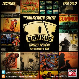 The Milkcrate Show 8-2-14 (Rawkus Episode) 2nd hour