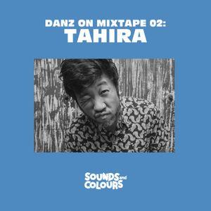 DANZ ON MIXTAPE 02: Tahira