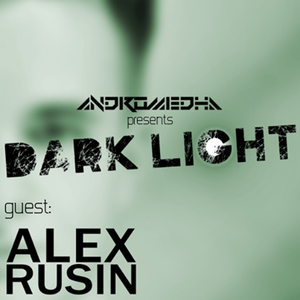 Alex Rusin Guestmix @Dark Light with Andromedha 071 (12-08-2014)