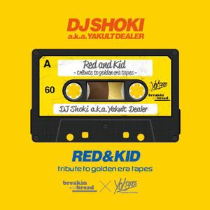 """TRIBUTE TO GOLDEN ERA MIX TAPES """"RED & KID"""" - DJ Shoki aka Yakult Dealer"""