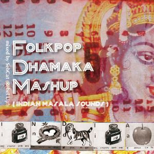 Folkpop Dhamaka Mashup mix; Indian masala sounds