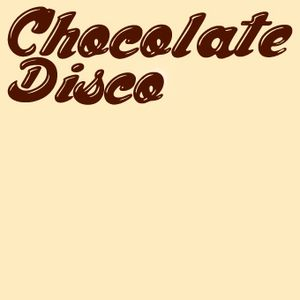CHOCOLATE DISCO