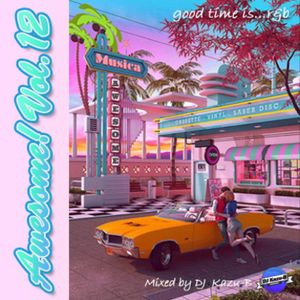 2021 AWESOME! Vol.12 good tune is…r&b MIXED DJ Kazu-B