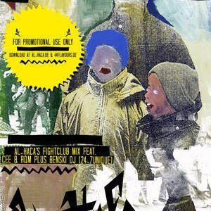 Al Haca's Fightclub Mix feat. CEE, Benski DJ & RQM