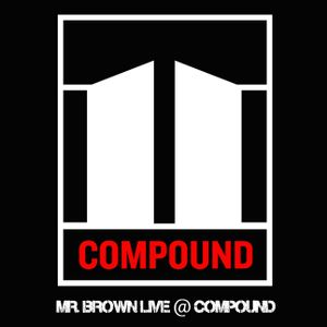 Mr. Brown LIVE @ Compound