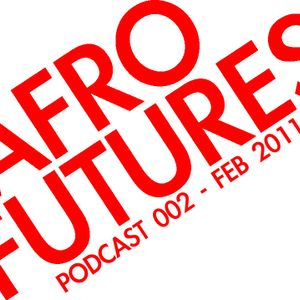 Afrofutures Podcast 002 - Feb 2011