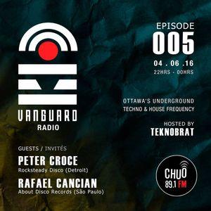 VANGUARD RADIO Episode 005 with TEKNOBRAT + PETER CROCE + RAFAEL CANCIAN 2016-06-04th CHUO 89.1 FM