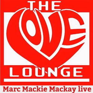 The love lounge, better days april 2016 Marc Mackie Mackay LIVE