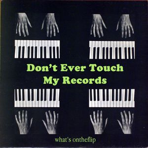 Don't Ever Touch My Records