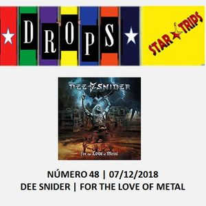 Drops Star Trips 48 - Dee Snider - For The Love Of Metal - 07/12/2018