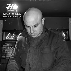 716 Exclusive Mix - Mick Wills : Live At La Cheetah, Glasgow