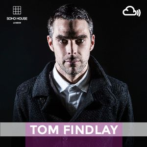 SOHO HOUSE MUSIC // 011: TOM FINDLAY (GROOVE ARMADA)