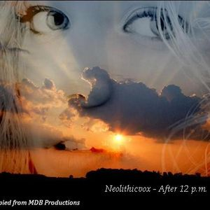 Neolithicvox-after 12 p.m. ... (lounge mix)