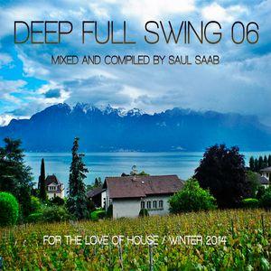 Deep Full Swing 06 - For The Love Of House / Winter 2014