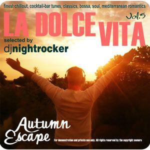 "DJ Nightrocker's La Dolce Vita-Mixtape: Vol.5 ""Autumn Escape"""