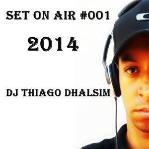 SET ON AIR #001 - 2014 - DJ THIAGO DHALSIM