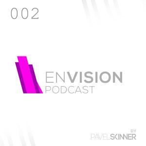 Pavel Skinner - Envision Podcast 002