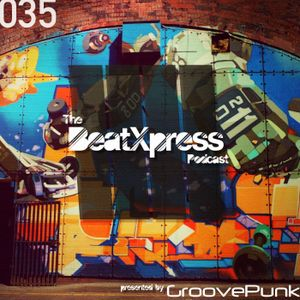 BeatXpress Podcast #035