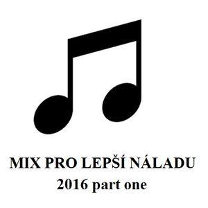 MIKA LooM - Mix Pro Lepší Náladu 2016 part one