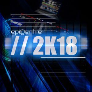 EPICENTRE - THE 2K18 MiX