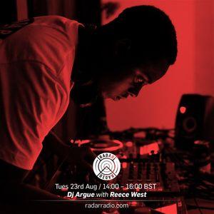 DJ Argue w/ Reece West - 23rd August 2016