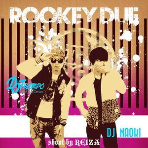 Rookey Due 2014.Apr with DJ NAOKI
