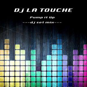 dj la touche pump it up (set mix)