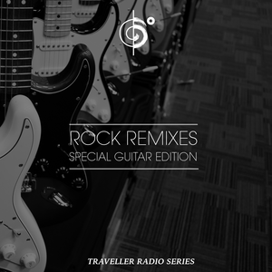 Traveler's Rock Remixes (Special Guitar Edition)