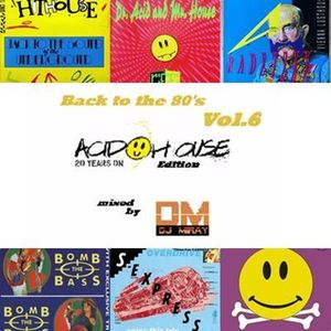Back to the 80's Vol .6 (Acid House Edition)