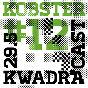 KOBSTER KWADRACAST # 12