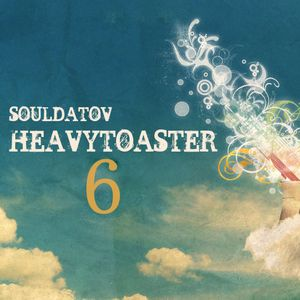 """HeavyToaster #6: """"Bright Beats and Raw Soul"""" by Souldatov"""