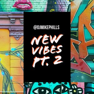 #NewVibes Pt. 2 Presented by @djMikePhills