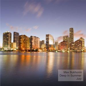 Max Bukhonin - Deep In Summer (July)