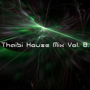 THAIBI - HOUSE MIX VOL. 8. PART 2.